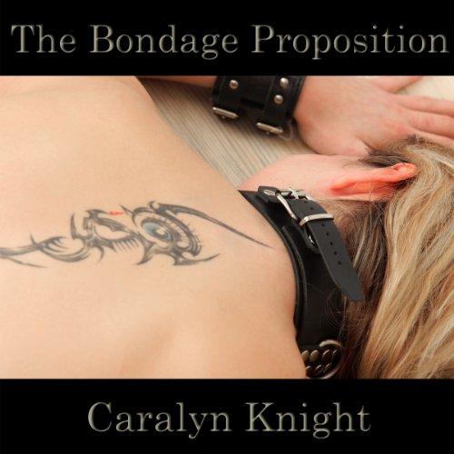 The Bondage Proposition: A BDSM Fantasy
