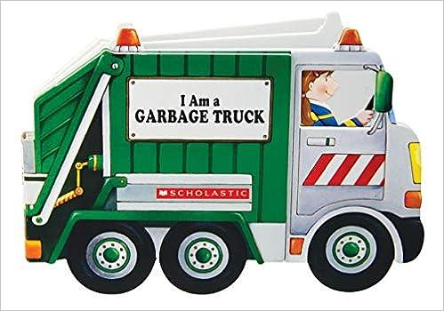 I Am a Garbage Truck: Landers, Ace, Migliari, Paola: 9780545079631:  Amazon.com: Books