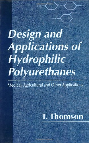 Design and Applications of Hydrophilic Polyurethanes by CRC Press