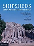 img - for Shipsheds of the Ancient Mediterranean by David Blackman (2014-02-17) book / textbook / text book