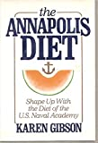 THE ANAPOLIS DIET - SHAPE UP WITH THE DIET OF THE U.S. NAVAL ACADEMY