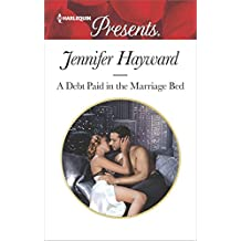A Debt Paid in the Marriage Bed: A Scandalous Story of Passion and Romance (Harlequin Presents)