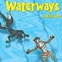 Waterways Hörbuch von Kyell Gold Gesprochen von: Robert M. Clark