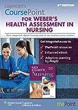 Lippincott's CoursePoint for Weber's Health Assessment in Nursing, Janet R. Weber RN  EdD, 146983281X