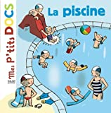 Mes P'tits Docs: La Piscine (French Edition)
