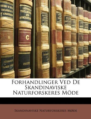Forhandlinger Ved De Skandinaviske Naturforskeres Sjette Möde, Stockholm Den 14-19, Juli 1851 (Swedish Edition) pdf