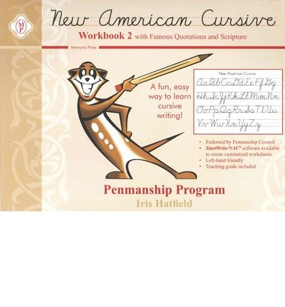 [(New American Cursive Workbook 2 With Famous Quotations and Scripture)] [Author: Iris Hatfield] published on (June, 2009)