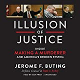 Illusion of Justice: Inside 'Making a Murderer' and America's Broken System