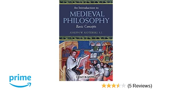 Amazon an introduction to medieval philosophy basic concepts amazon an introduction to medieval philosophy basic concepts 9781405106788 joseph w koterski books fandeluxe