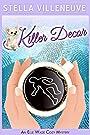 Killer Decor: An Elle Wade Cozy Mystery