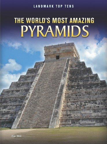 Download The World's Most Amazing Pyramids (Landmark Top Tens) pdf epub