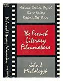 The French Literary Filmmakers, John J. Michalczyk, 0879820276