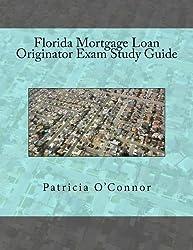Florida Mortgage Loan Originator Exam Study Guide by Patricia O'Connor (2014-02-18)