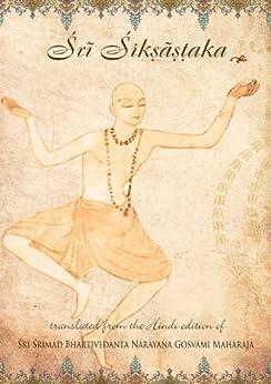 Sri Siksastaka by [Sri Srimad Bhaktivedanta Narayana Gosvami Maharaja]