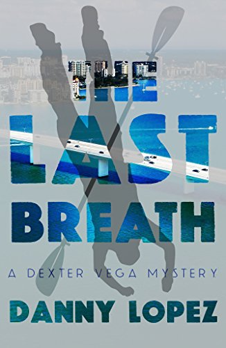 Image of The Last Breath (Dexter Vega Mystery)