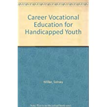 Career Vocational Education for Handicapped Youth