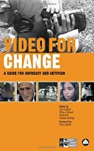 Video for Change: A Guide for Advocacy and Activism by Gregory, Sam, Caldwell, Gillian, Avni, Ronit, Harding, Thoma [2005]