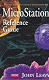 MicroStation Reference Guide 5.X, Leavy, John, 0934605955