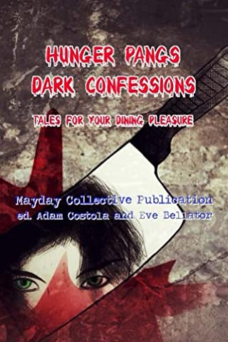 Hunger Pangs: Dark Confessions: Tales for Your Dining Pleasure (Zombie Hunger Book 1) (Rebecca Murdock)
