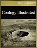 Geology Illustrated, Shelton, John S., 0716702290