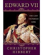 Edward VII: The Last Victorian King: The Last Victorian King