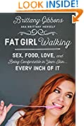 #9: Fat Girl Walking: Sex, Food, Love, and Being Comfortable in Your Skin…Every Inch of It