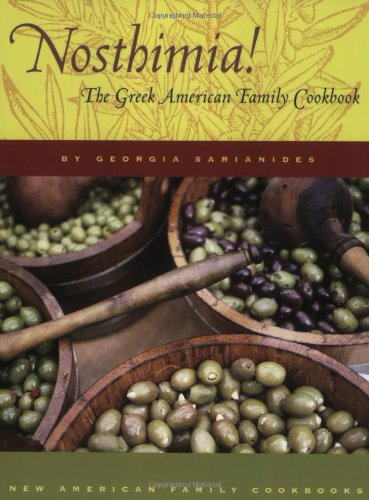 Nosthimia!: The Greek American Family Cookbook (New American Family Cookbooks) by Georgia Sarianides