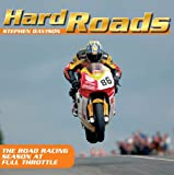 img - for Hard Roads: The Road Racing Season at Full Throttle book / textbook / text book