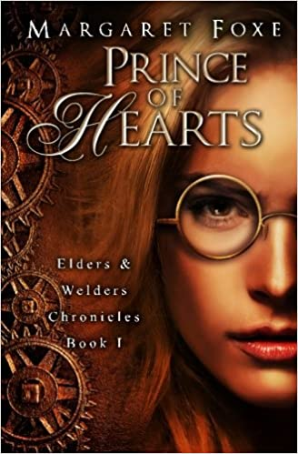 Prince of Hearts: The Elders and Welders Chronicles Bk. 1: Volume 1
