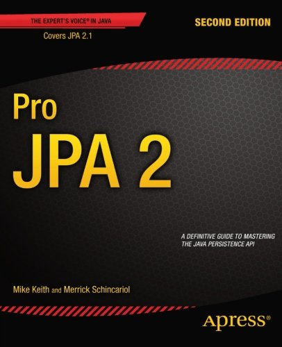 Pro JPA 2, 2nd Edition by Merrick Schincariol , Mike Keith, Publisher : Apress