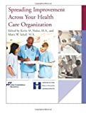 Spreading Improvement Across Your Health Care Organization, Joint Commission, 1599401061