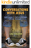 Conversations With Jesus - 365 Daily Devotions for Teens (and those who wish they were still in their teens)