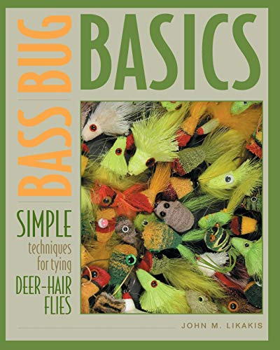 (Bass Bug Basics: Simple Techniques for Tying Deer-Hair Flies (Fly-Tying))