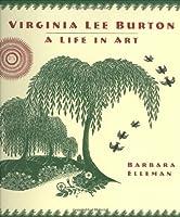 Virginia Lee Burton: A Life In