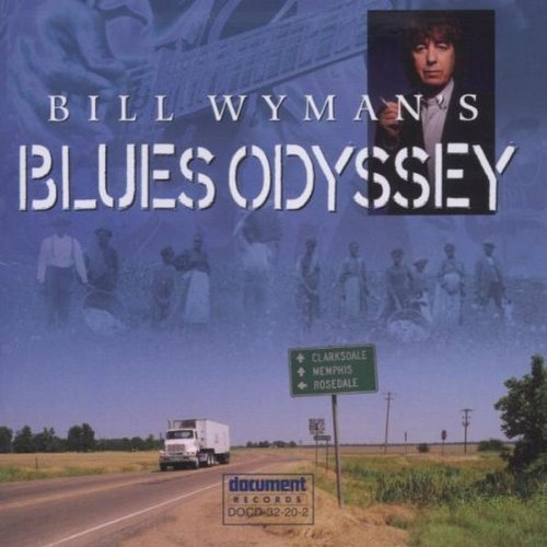 Bill Wyman's Blues Odyssey by Document