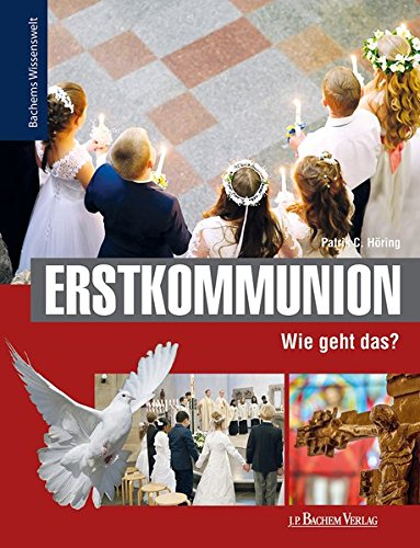 Erstkommunion - Wie geht das?: Bachems Wissenswelt