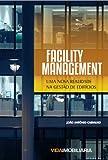 img - for Facility Management: Uma Nova Realidade na Gest o de Edif cios (Portuguese Edition) book / textbook / text book