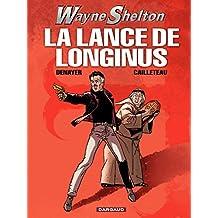 Wayne Shelton - Tome 7 - Lance de Longinus (La) (French Edition)
