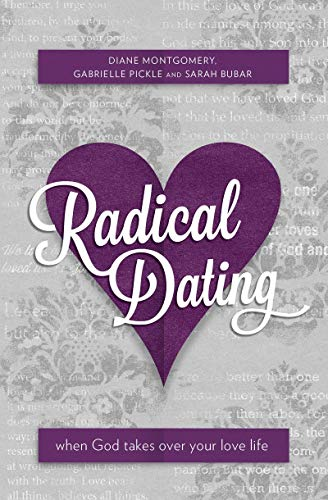 Radical Dating: When God takes over your love life (Focus for Women) (Radical Dating)