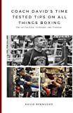 img - for Coach David's Time Tested Tips on All Things Boxing: Tips on Coaching, Technique, and Training book / textbook / text book