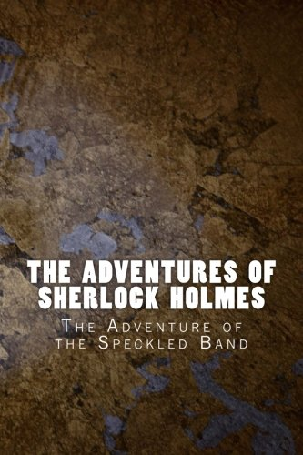 The Adventures of Sherlock Holmes: The Adventure of the Speckled Band (Classic) (Volume 8) ()
