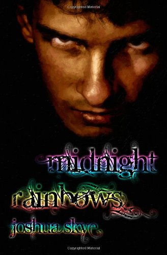 Book: Midnight Rainbows by Joshua Skye
