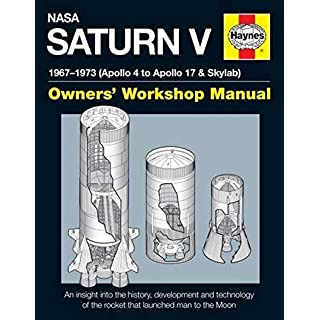 NASA Saturn V 1967-1973 (Apollo 4 to Apollo 17 & Skylab) (Owners' Workshop Manual)