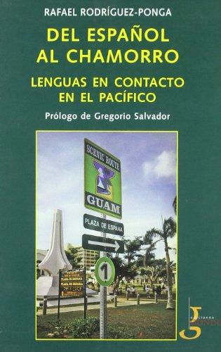 Descargar Libro Del Español Al Chamorro.: Lenguas En Contacto Con El Pacífico Rafael Rodríguez Ponga Salamanca