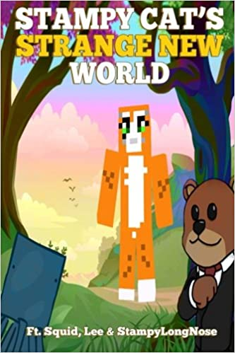 Stampy Cats Strange New World Ft Squid Lee Long Nose Griffin Mosley 9781505373455 Amazon Books