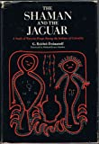 The Shaman and the Jaguar 9780877220381