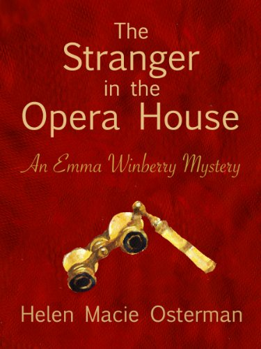 The Stranger in the Opera House (The Emma Winberry Mysteries Book 2)