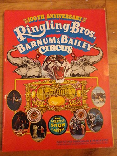 Ringling Brothers and Barnum & Bailey Circus: 100th anniversary souvenir program & ()