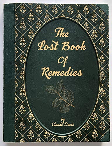 The Lost Book of Remedies (Old Medicine Remedies)