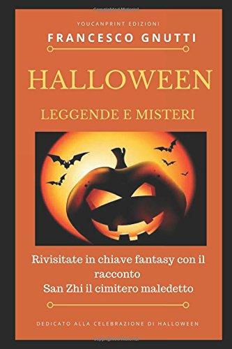 Halloween: Viaggio fra leggende e realtà (Italian